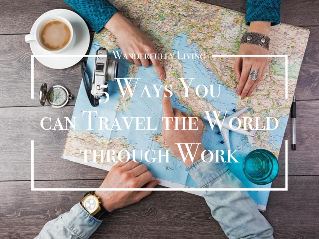5-ways-you-can-travel-through-work